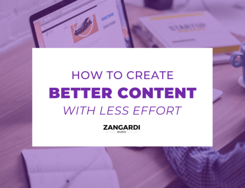 Create Better Content With Less Effort